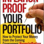 Inflation-Proof Your Portfolio: How to Protect Your Money from the Coming Government Hyperinflation (Englisch)
